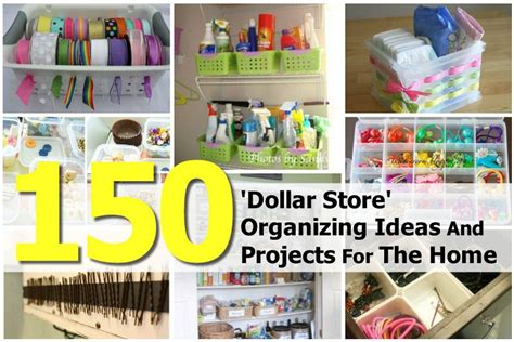 dollar store organizing ideas 150 dollar store organizing ideas and projects for the home