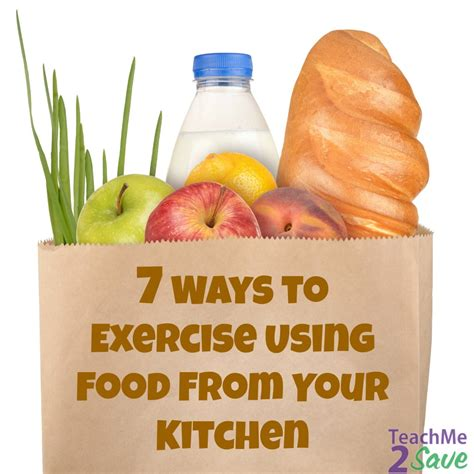 7 Ways To Exercise With Your by 7 Ways To Exercise Using Food From Your Kitchen