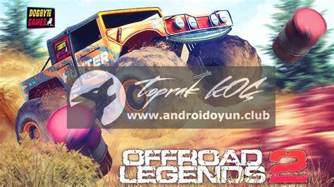 offroad legends full version apk download offroad legends 2 v1 0 1 mod apk full benzin hileli