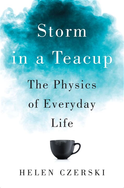 in a teacup the physics of everyday books review quot in a teacup the physics of everyday