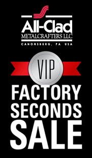 factory seconds sale all clad vip factory seconds sale next one 11 6 11 8 my