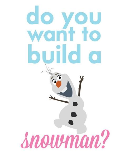 printable olaf quotes frozen olaf do you want to build a snowman disney