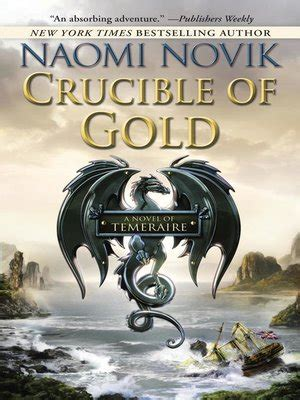 Crucible Of Gold 1 crucible of gold by novik 183 overdrive ebooks