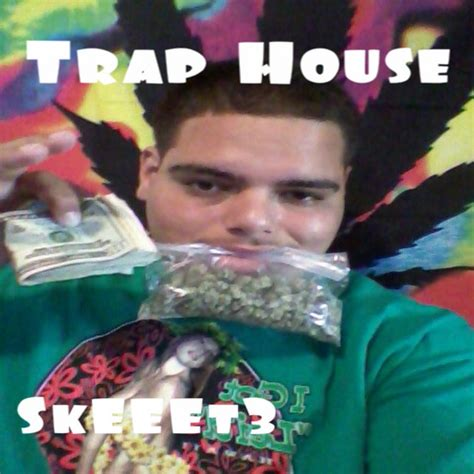 Trap House 3 by Skeeet3 Trap House Prod By Bwebbbeats Hosted By