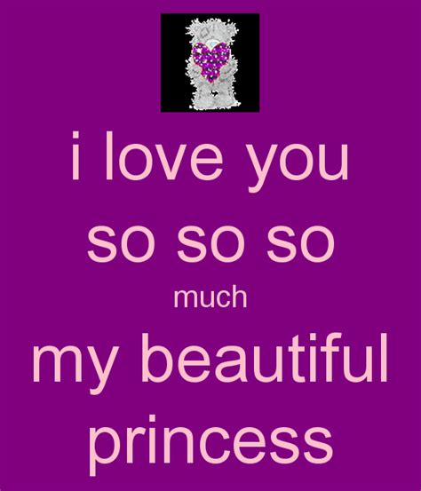 My Beautiful i you so so so much my beautiful princess poster keep calm o matic