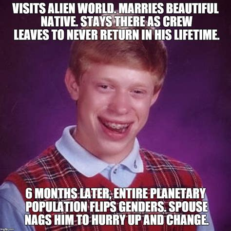 Bad Sex Meme - brian dies by the sword visits alien world marries beautiful native stays there as crew
