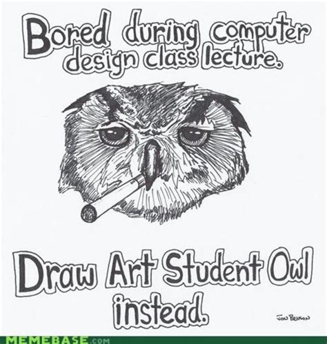 Art School Owl Meme - image 145093 art student owl know your meme