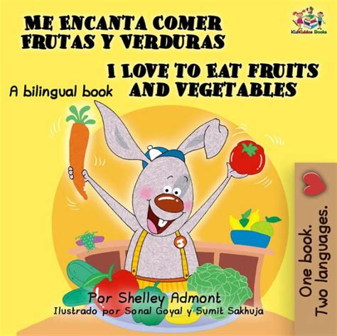 me encanta comer frutas 1772684341 me encanta comer frutas y verduras i love to eat fruits and vegetables spanish edition by