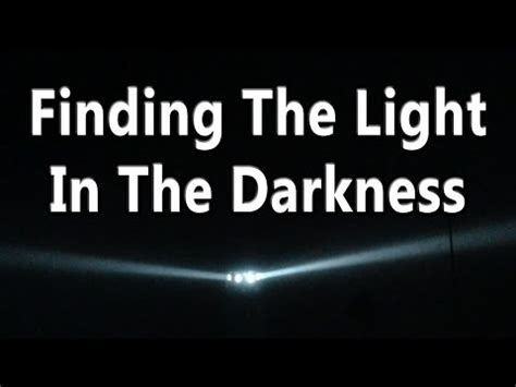 finding light in the darkness finding the light within the darkness inspirational