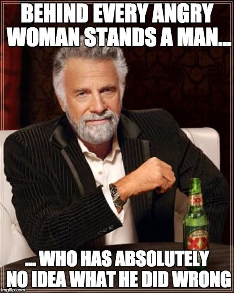 Angry Black Woman Meme - the most interesting man in the world meme imgflip