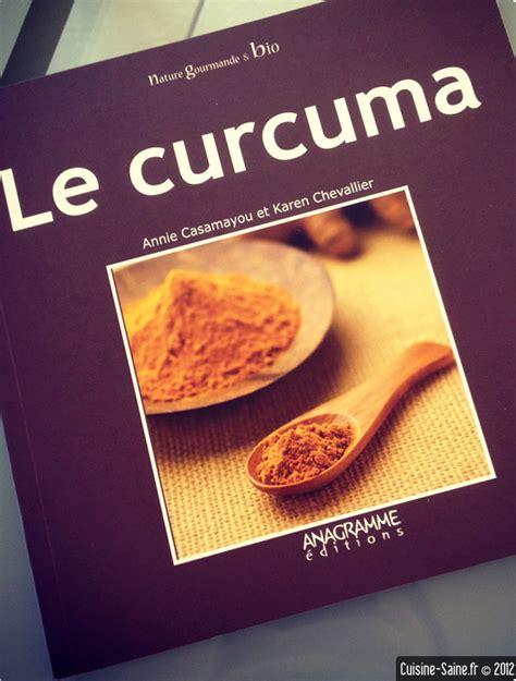 livre de cuisine 騁udiant livre de cuisine bio le curcuma cuisine saine