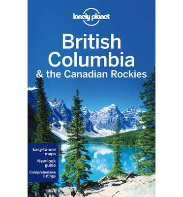 libro lonely planet british columbia lonely planet british columbia the canadian rockies lonely planet 9781742207452