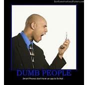 Dumb People  Demotivational Poster