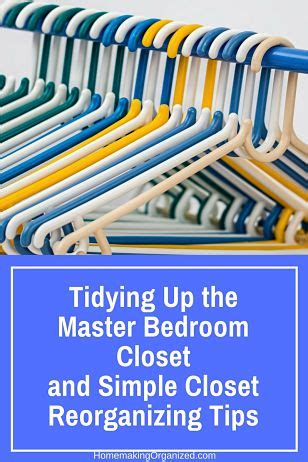 tips on tidying your bedroom tidying up my own master bedroom closet and simple closet