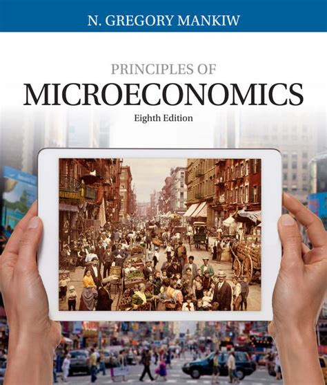 principles of microeconomics mankiw s principles of economics principles of microeconomics 8th edition cengage