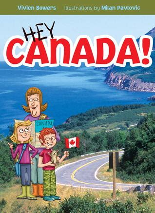 lijing in canada edition books hey canada by vivien bowers reviews discussion