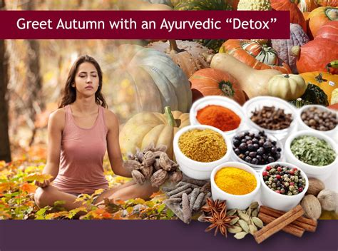 Detox Ayurvedic Way by Approach Autumn With A Simple Ayurvedic Cleanse Cell
