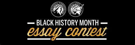 Black History Month Essays by Black History Month Essay Contest Minnesota Timberwolves