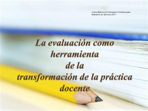 la practica de la 8472456463 evaluaci 243 n practica docente
