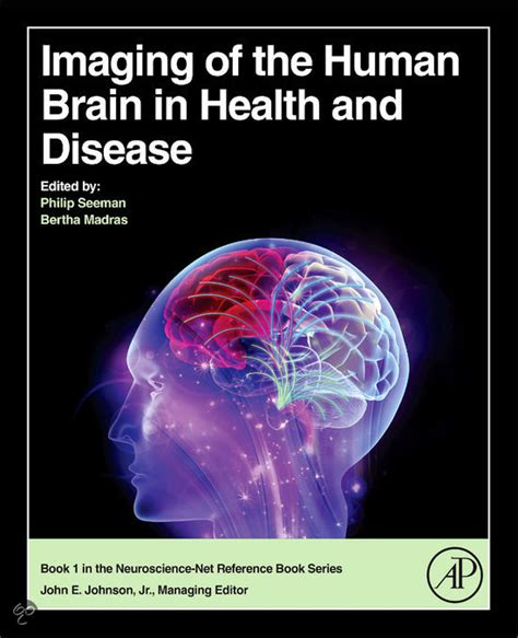 imaging and imagining illness becoming whole in a broken books bol imaging of the human brain in health and disease