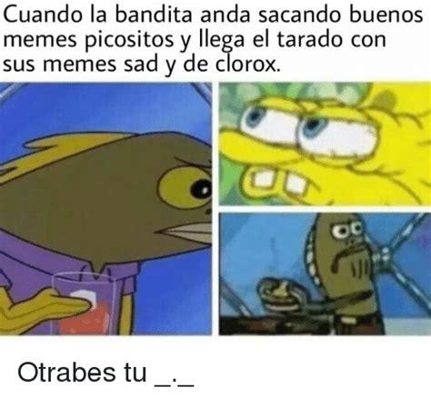 Buenos Memes En Espaã Ol - cuando la bandita anda sacando buenos memes picositos y
