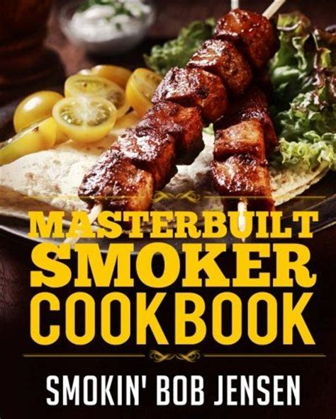 electric smoker cookbook complete smoker cookbook for real barbecue the ultimate how to guide for your electric smoker books masterbuilt smoker cookbook a bbq guide 100
