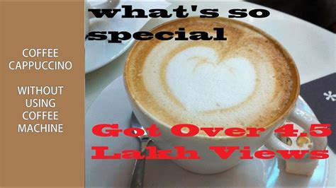 coffee cappuccino recipe how to make withou and how to