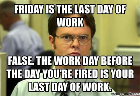 End Of Work Day Meme - last day of work meme pictures to pin on pinterest pinsdaddy