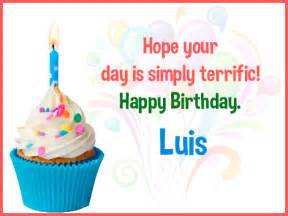 happy birthday luis happy birthday images for name