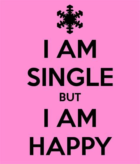 Single Is Happy i am single but i am happy poster 666 keep calm o matic