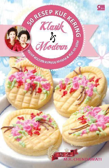 Buku Resep Kue Kering Ncc jual buku 50 resep kue kering klasik modern oleh chendhawati gramedia digital indonesia