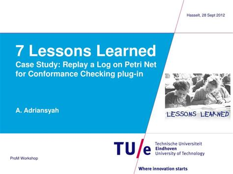 Ppt 7 Lessons Learned Case Study Replay A Log On Petri Net For Conformance Checking Plug In Lessons Learned Template Powerpoint
