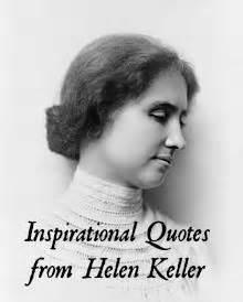 helen keller biography dedication 1000 images about words of wisdom on pinterest tween