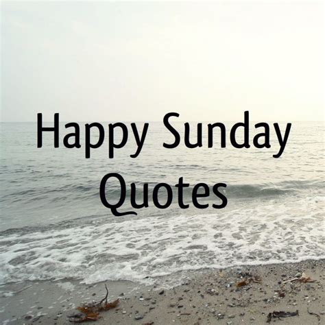 Sunday Quotes Happy Sunday Quotes And Sayings Word Quote Quotes