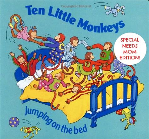 10 little monkeys jumping on the bed love that max 10 little monkeys special needs mom edition