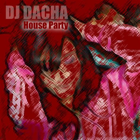 really good house music dj dacha house party dl122