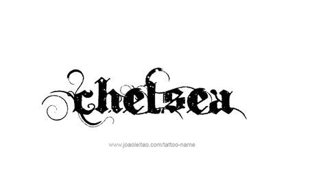 chelsea tattoo designs chelsea name designs tattoos tattoos name