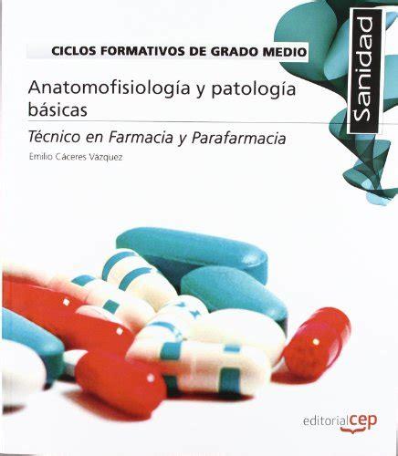 libro anatomofisiologa y patologa bsicas anatomofisiolog 237 a y patolog 237 a b 225 sicas ciclos formativos