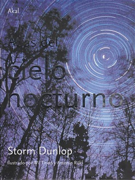 libro cielo nocturno librer 237 a desnivel atlas del cielo nocturno storm dunlop