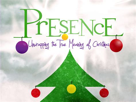 presence unwrapping the true meaning of christmas