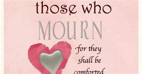 Bible Verses To Comfort Those Who Mourn by Blessed Are Those Who Mourn Missing Molly