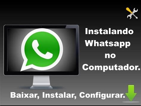 tutorial de como baixar whatsapp no pc full download tutorial como baixar instalar configurar e