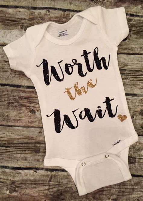 quotable baby shirts quotes worth the wait onesie worth the wait baby onesie worth the wait by bellapiccoli