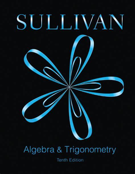 trigonometry books a la carte edition 2nd edition ebook sullivan algebra and trigonometry 10th edition pearson