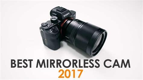 best mirrorless best mirrorless 2017 best overall package