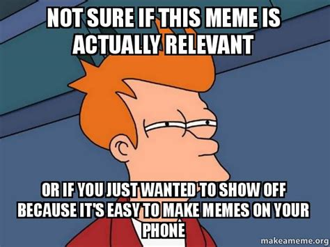 Not Sure If Fry Meme - futurama fry not sure if this meme is actually relevant or
