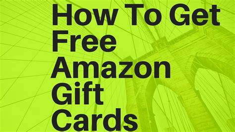 How Do I Get A Amazon Gift Card - how to get free amazon gift cards free amazon gift card