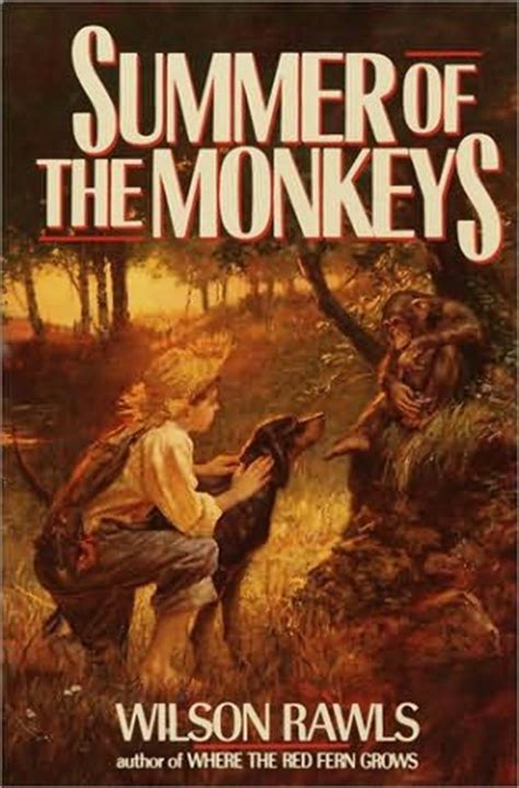summer of the books summer of the monkeys by wilson rawls