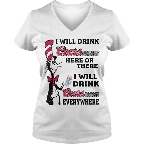 how to drink coors light dr seuss i will drink coors light here or there shirt