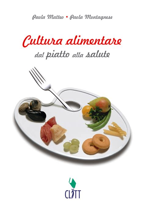 cultura alimentare cultura alimentare dal piatto alla salute scienze